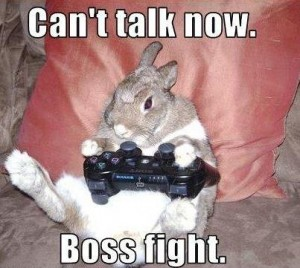 Can't talk now. Boss fight!