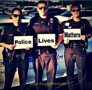 Police lives matter!